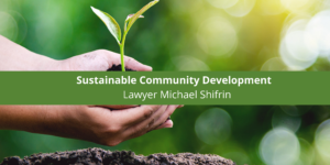 Attorney Michael Shifrin Enables Sustainable Community Development
