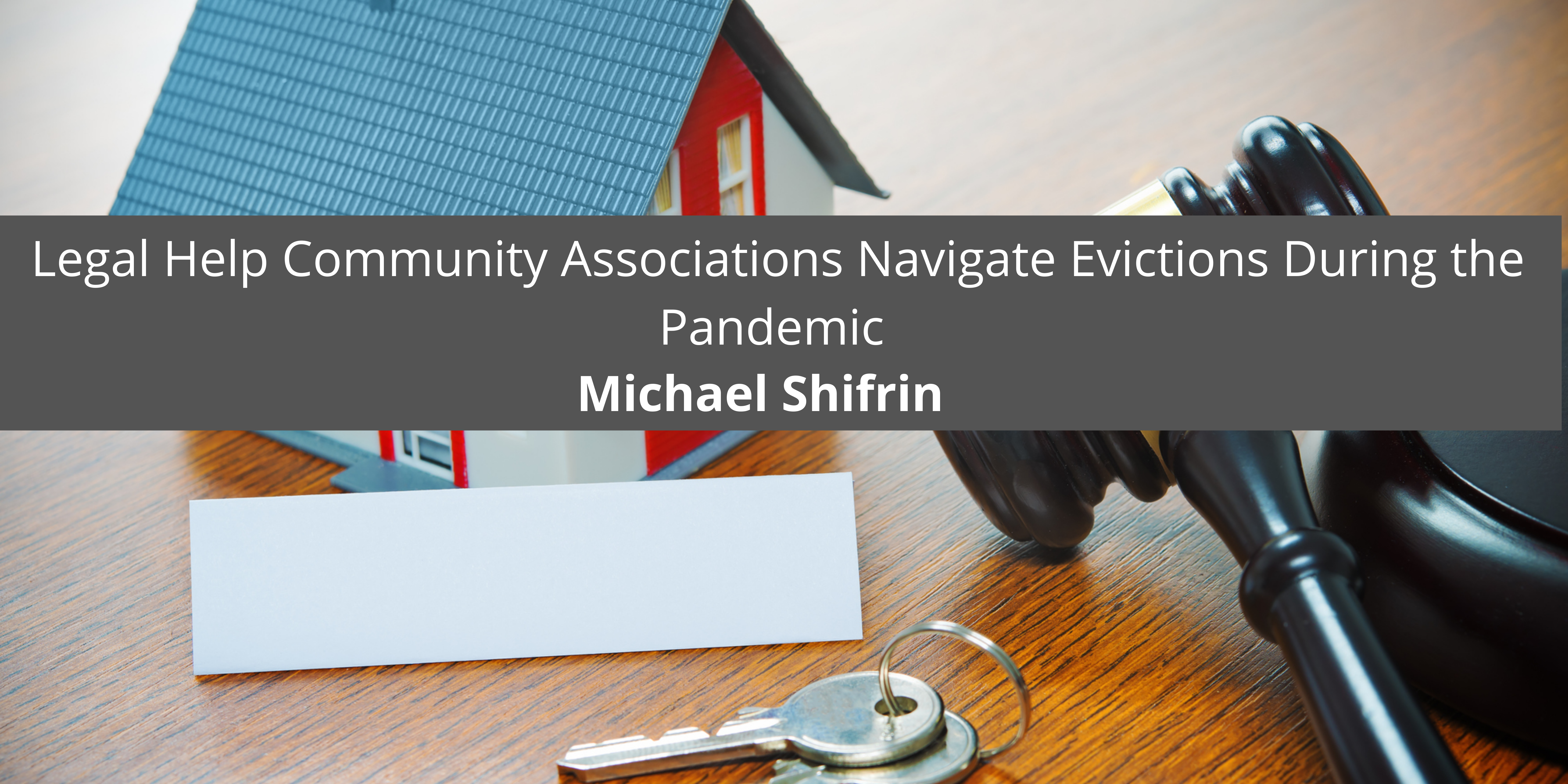 Michael Shifrin and Shifrin Legal Help Community Associations Navigate Evictions During the Pandemic