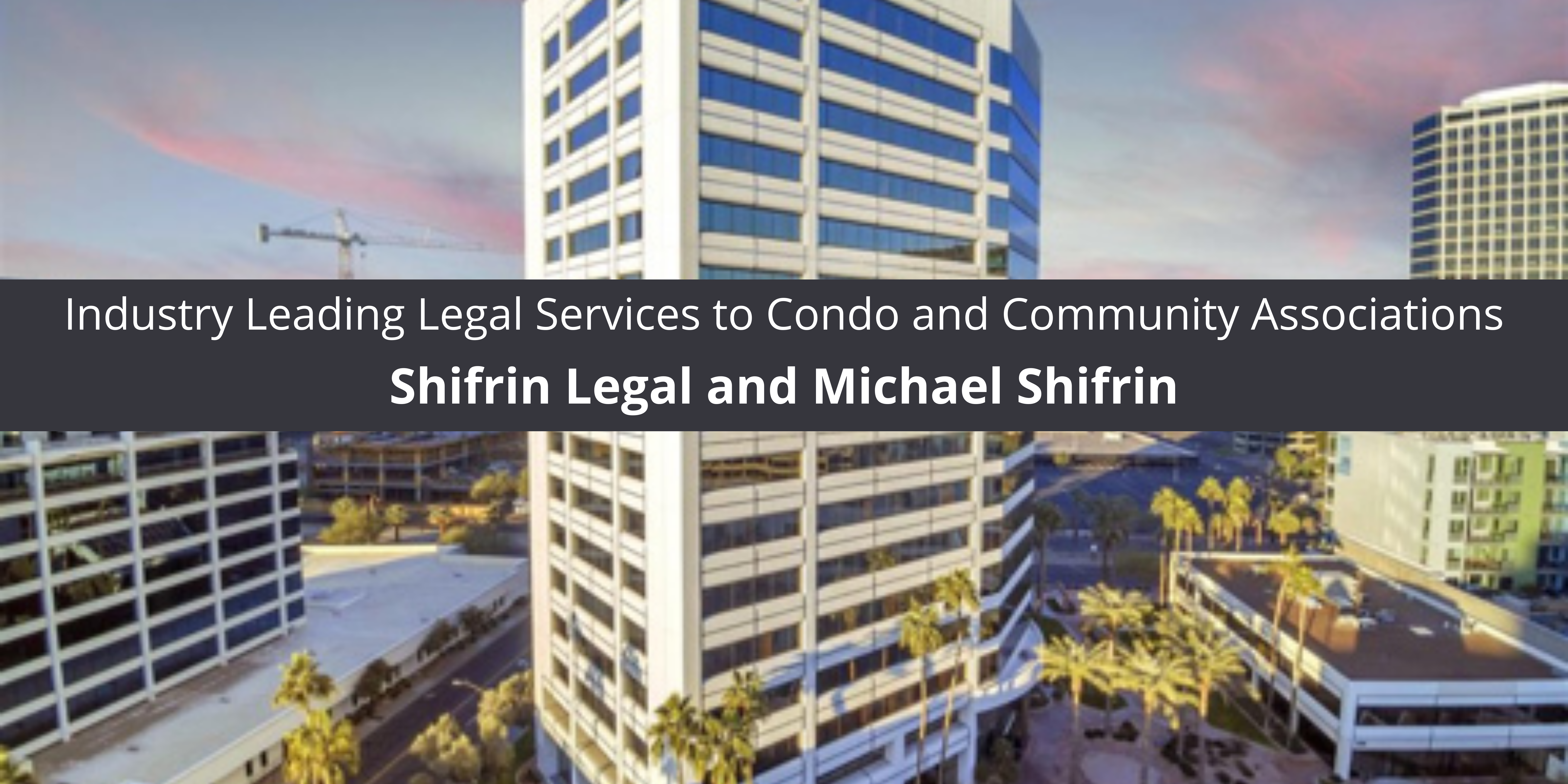 Industry Leading Legal Services to Condo and Community Associations