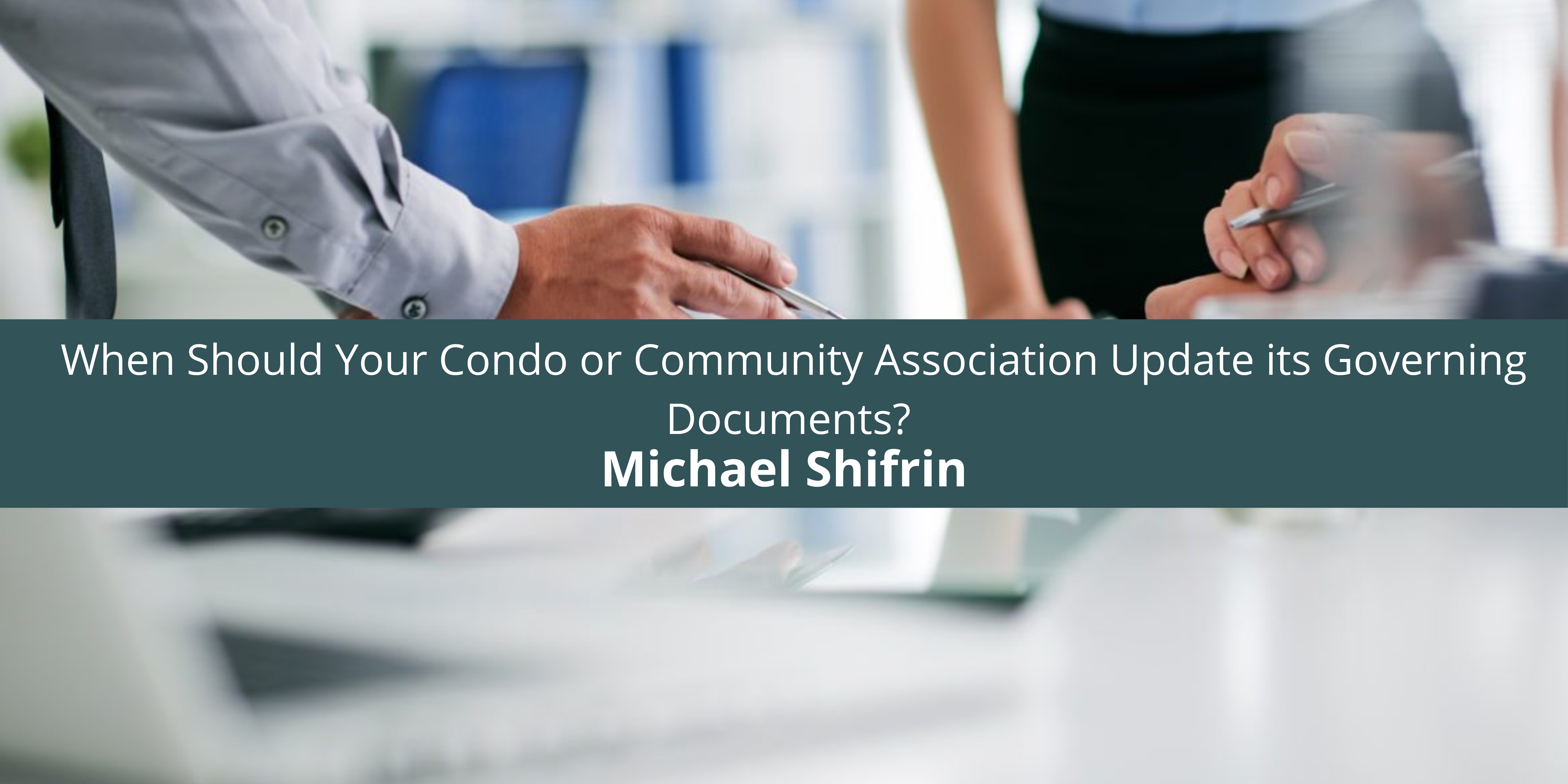 Michael Shifrin When Should Your Condo or Community Association its